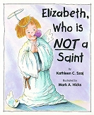 Elizabeth, Who is NOT a Saint